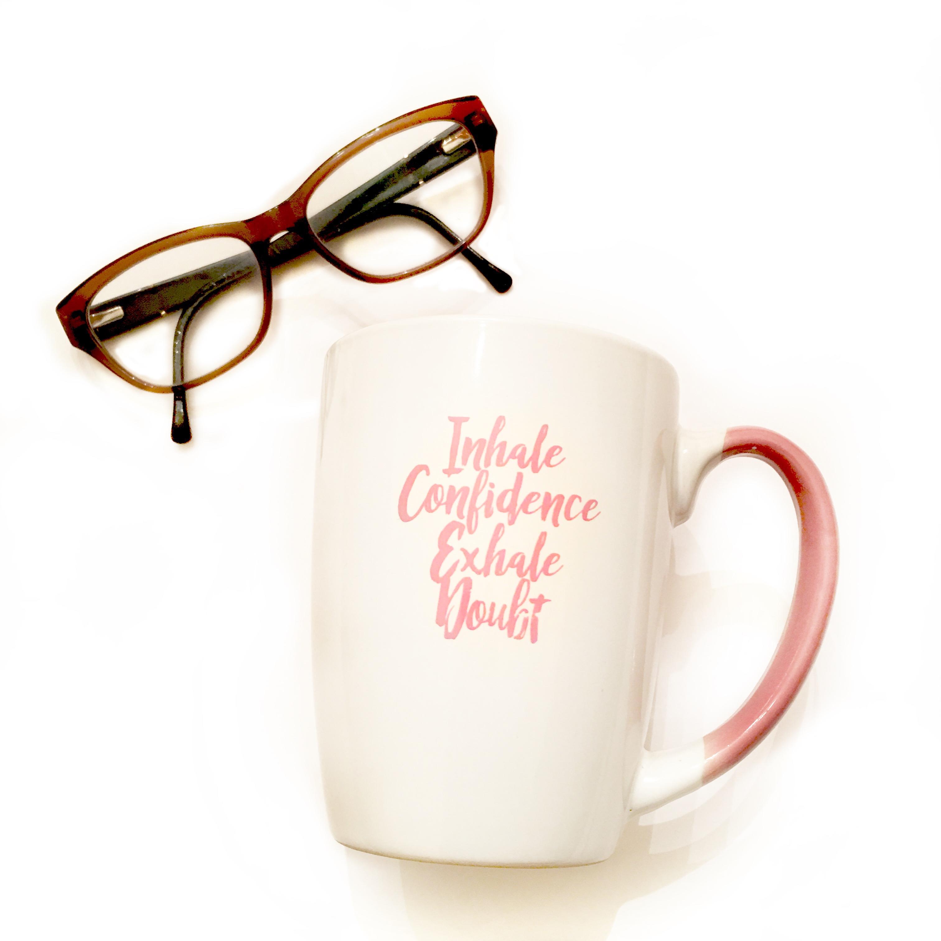 Inhale Confidence Exhale Doubt Mug.jpg