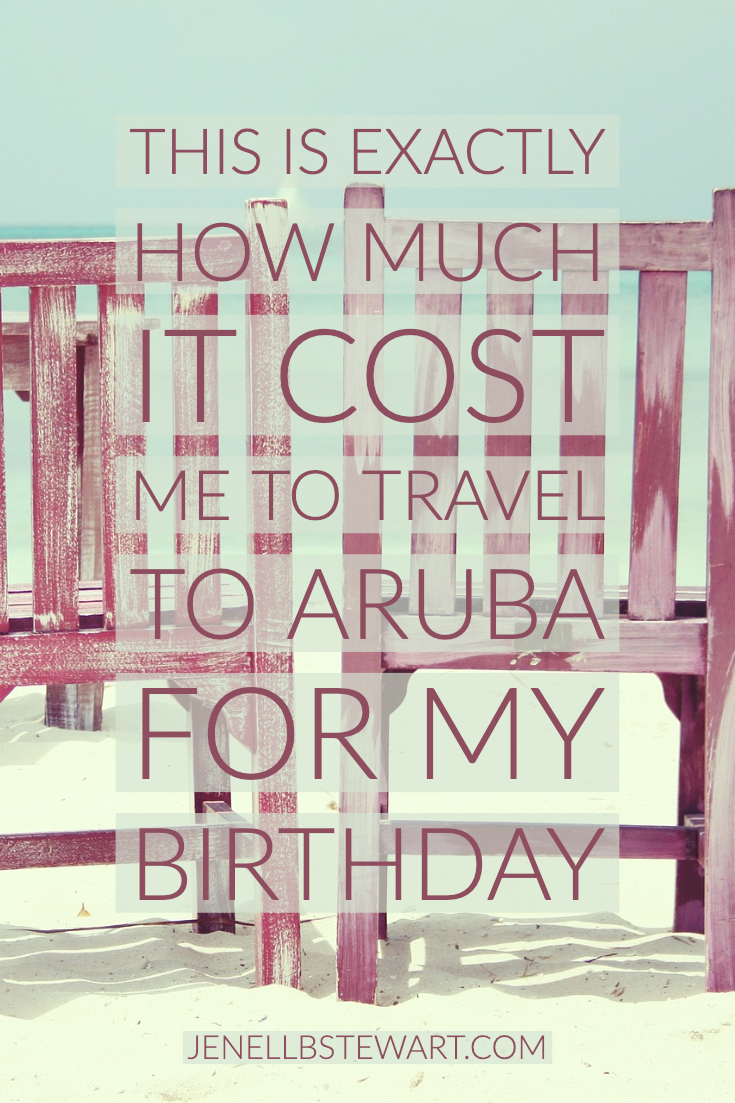 This Is Exactly How Much It Cost Me To Travel To Aruba For